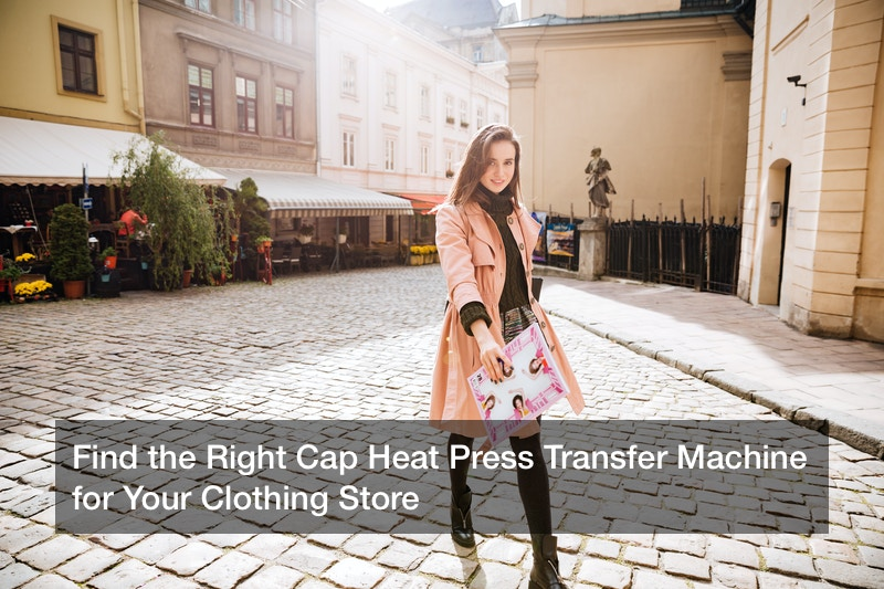 Find the Right Cap Heat Press Transfer Machine for Your Clothing Store