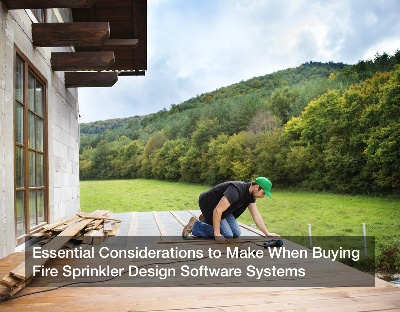 Essential Considerations to Make When Buying Fire Sprinkler Design Software Systems