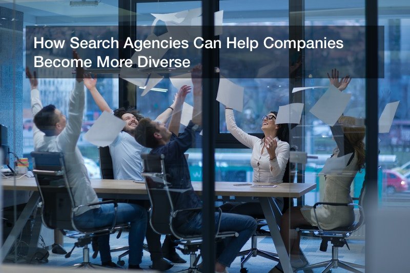 How Search Agencies Can Help Companies Become More Diverse