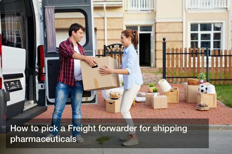 How to pick a Freight forwarder for shipping pharmaceuticals