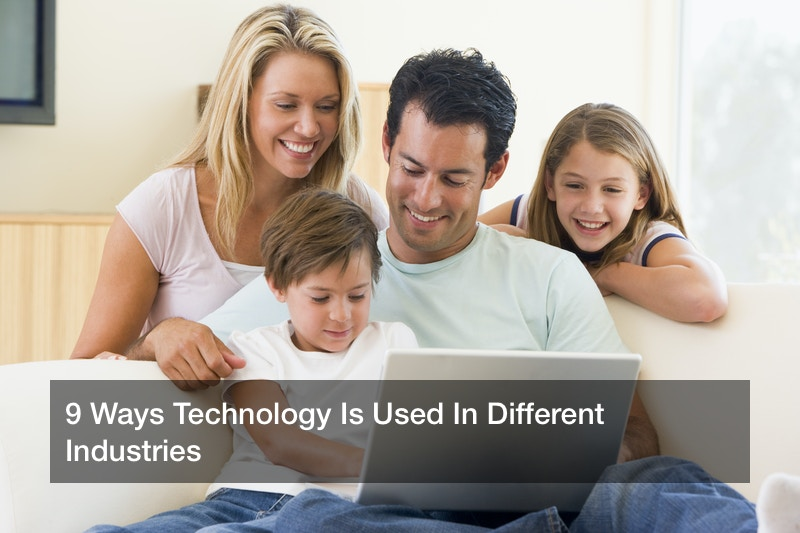 9 Ways Technology Is Used In Different Industries