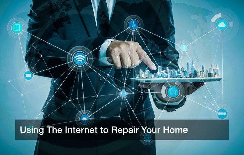 Using The Internet to Repair Your Home