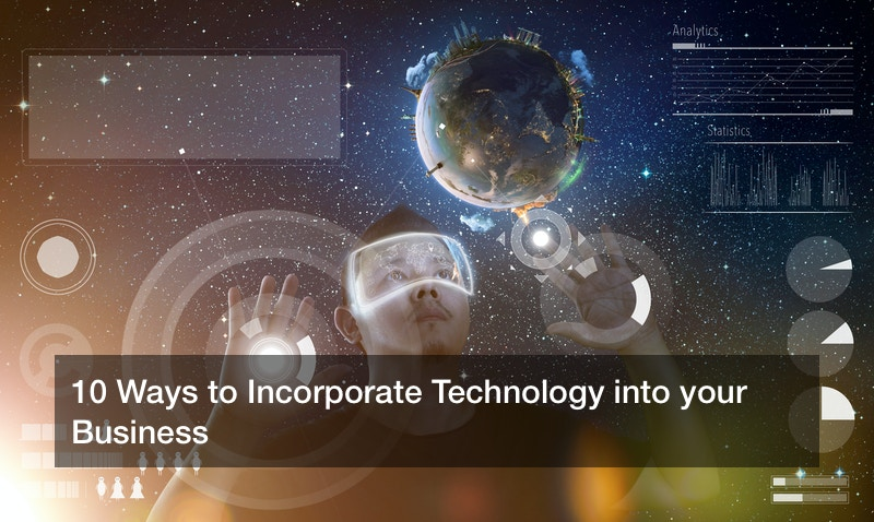 10 Ways to Incorporate Technology into your Business