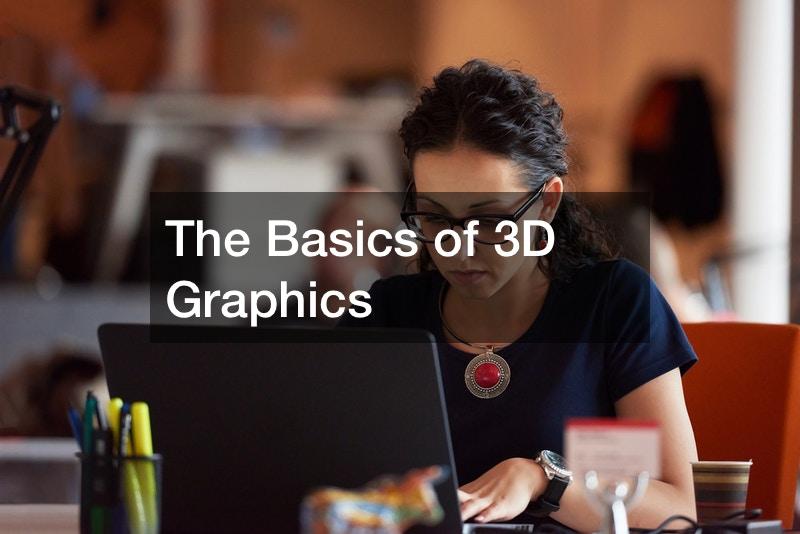 The Basics of 3D Graphics