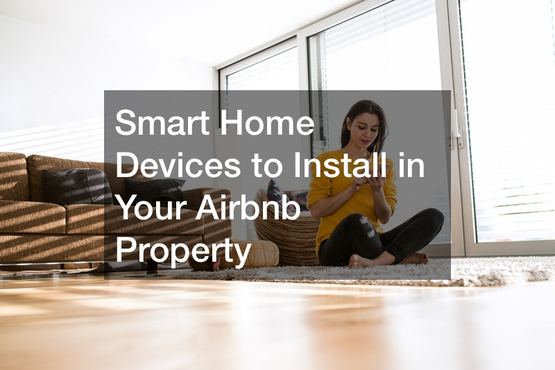 Smart Home Devices to Install in Your Airbnb Property