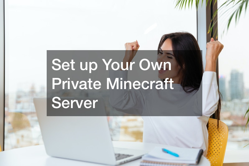 Set up Your Own Private Minecraft Server