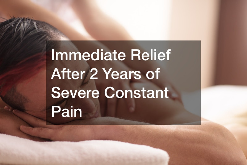 Immediate Relief After 2 Years of Severe Constant Pain